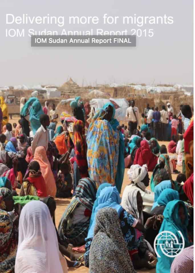 Delivering more for migrants IOM Sudan Annual Report 2015